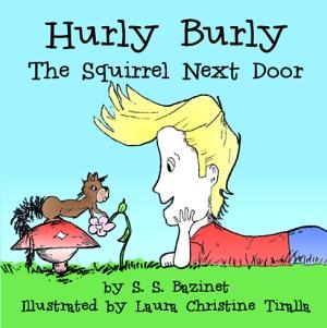 Hurly Burly The Squirrel Next Door
