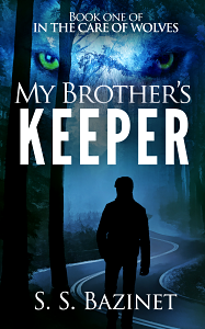 MY BROTHER'S KEEPER by S. S. Bazinet