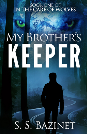 Book One: My Brother's Keeper by S. S. Bazinet