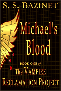 """MICHAEL""""S BLOOD, Book one of the series: The Vampire Reclamation Project"""