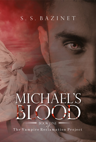 "MICHAEL""S BLOOD, Book one of the series: The Vampire Reclamation Project"