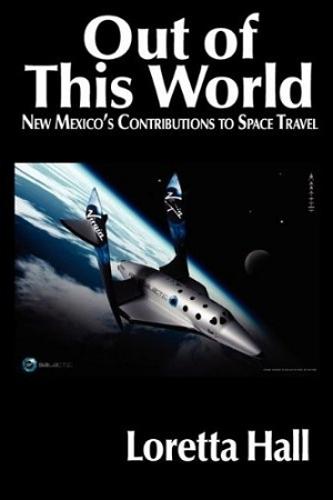 Out of this World: New Mexico's Contributions to Space Travel