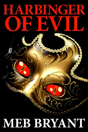 Harbinger of Evil by Meb Bryant