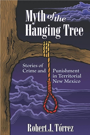 Myth of the Hanging Tree by Robert Torrez