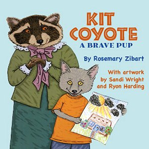 KIT COYOTE: A BRAVE PUP by Rosemary Zibart