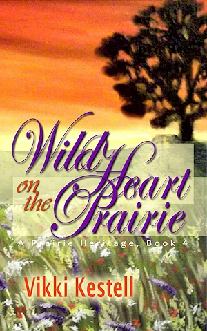 Wild Heart on the Prairie by Vikki Kestell