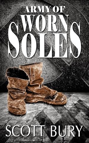 Army of Worn Soles by Scott Bury