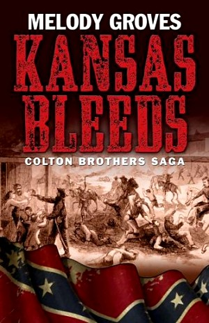 Kansas Bleeds by Melody Groves
