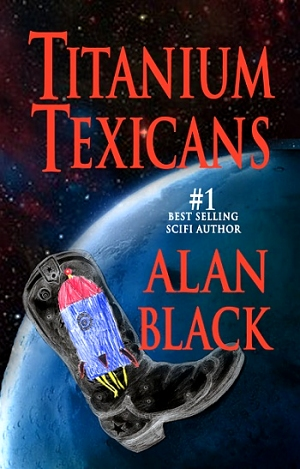 Titanium Texicans by Alan Black