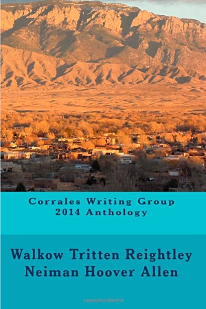 Corrales Writing Group 2014 Anthology